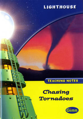 Lighthouse Lime Level: Chasing Tornadoes Teaching Notes - LIGHTHOUSE (Paperback)