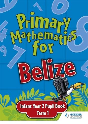 Primary Mathematics for Belize Infant Year 2 Pupil's Book Term 1 (Paperback)