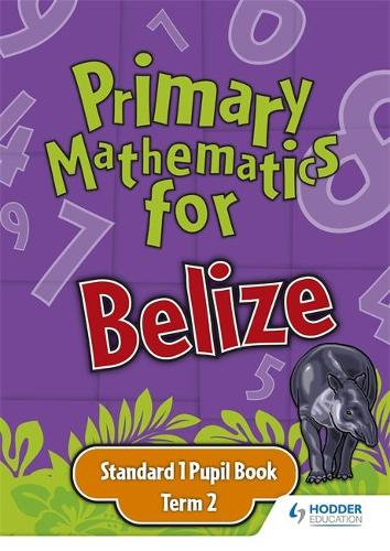 Primary Mathematics for Belize Standard 1 Pupil's Book Term 2 (Paperback)