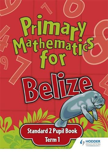 Primary Mathematics for Belize Standard 2 Pupil's Book Term 1 (Paperback)