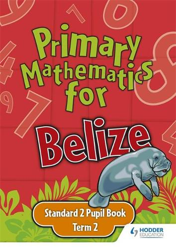 Primary Mathematics for Belize Standard 2 Pupil's Book Term 2 (Paperback)