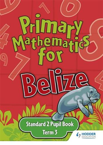 Primary Mathematics for Belize Standard 2 Pupil's Book Term 3 (Paperback)