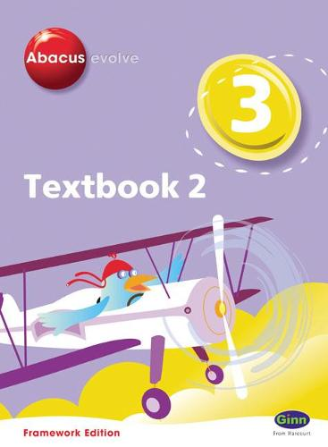 Abacus Evolve Year 3/P4: Textbook 2 Framework Edition - Abacus Evolve Fwk (2007) (Paperback)