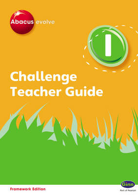 Abacus Evolve Challenge Year 1 Teachers Guide - Abacus Evolve Fwk (2007)Challenge (Spiral bound)