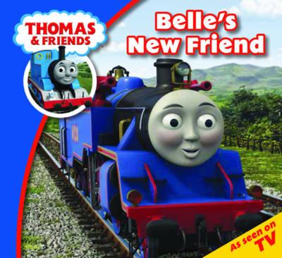 Belle's New Friend - Thomas & Friends (Paperback)