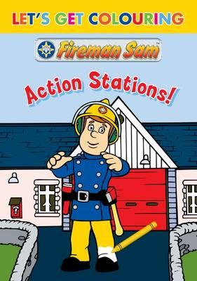 Let's Get Colouring Fireman Sam Action Stations - Let's Get Colouring (Paperback)
