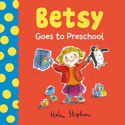 Betsy Goes to Preschool (Board book)