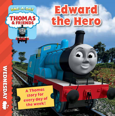 Wednesday: Edward the Hero - Thomas & Friends (Board book)