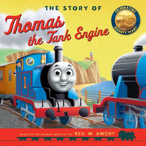 The Story of Thomas the Tank Engine - Thomas the Tank Engine (Hardback)
