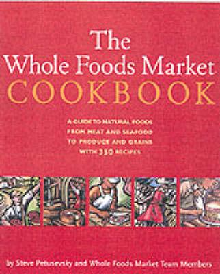 Whole Foods Market Cookbook (Paperback)