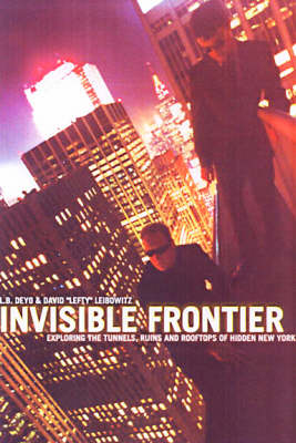 Invisible Frontier: The Jinx Book of Urban Exploration (Paperback)