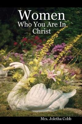 Women: Who You Are in Christ (Paperback)