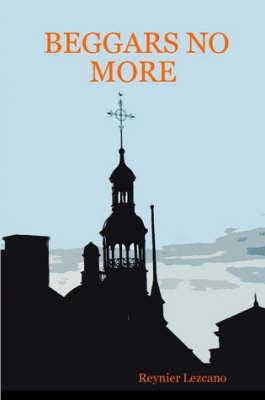 Beggars No More (Paperback)