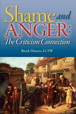 Shame and Anger: The Criticism Connection (Paperback)