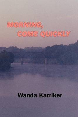 Morning, Come Quickly (Paperback)