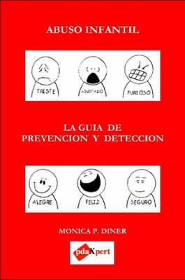 ABUSO INFANTIL La Guia De Prevencion Y Deteccion (Paperback)