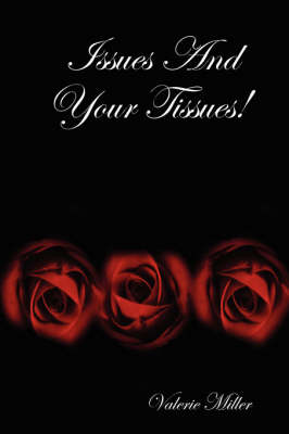 Issues And Your Tissues! (Paperback)