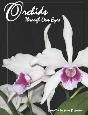Orchids Through Our Eyes (Paperback)