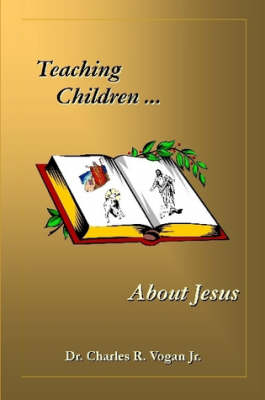 Teaching Children About Jesus (Paperback)