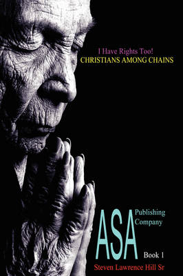 I Have Rights Too! Christians Among Chains (Hardback)