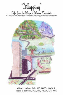 Mapping : A Course in the Theoretical Foundation for Being an Eclectic Practitioner (Paperback)