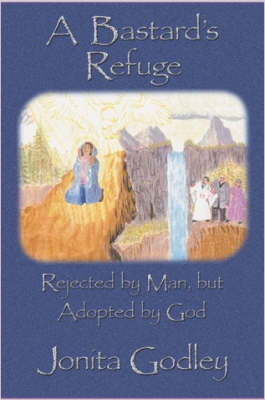 A Bastard's Refuge: Rejected by Man But Adopted by God (Paperback)