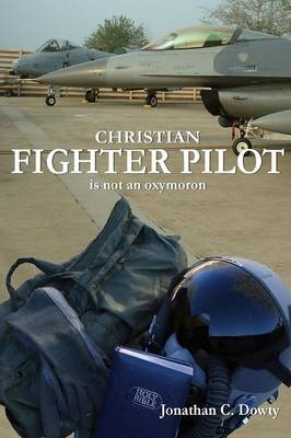 Christian Fighter Pilot is Not an Oxymoron (Paperback)