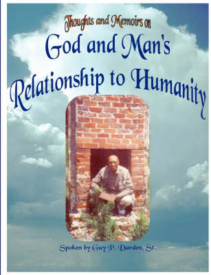 God and Man's Relationship to Humanity (Paperback)