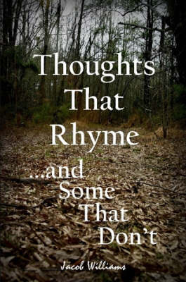 Thoughts That Rhyme... and Some That Don't (Paperback)