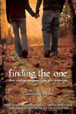 Finding the One: How Dating Prepares You for Marriage (Paperback)