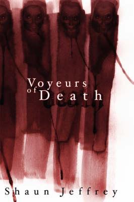 Voyeurs of Death (Paperback)
