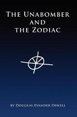 The Unabomber and the Zodiac (Paperback)
