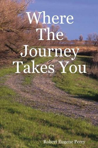 Where The Journey Takes You (Paperback)