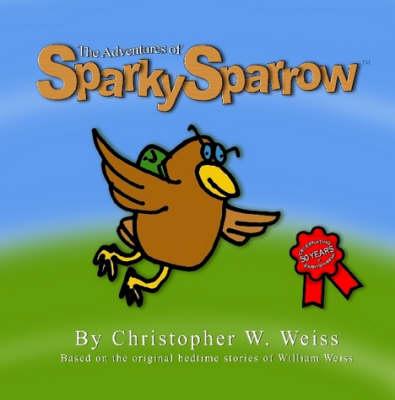Sparky Sparrow (Paperback)