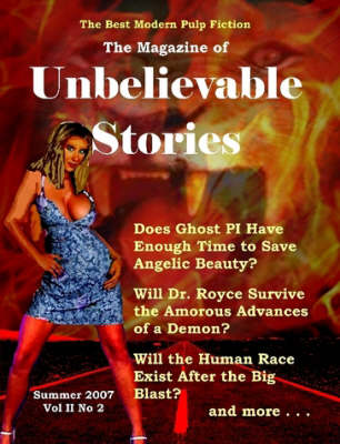 The Magazine of Unbelievable Stories: Summer 2007 Global Edition (Paperback)