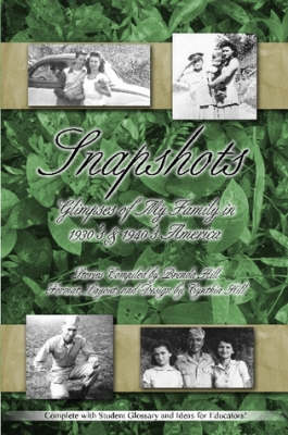 Snapshots: Glimpses of My Family in 1930's & 1940's America (Paperback)