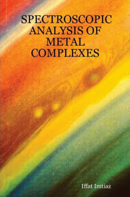 Spectroscopic Analysis of Metal Complexes (Paperback)