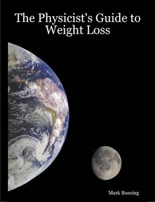The Physicist's Guide to Weight Loss (Paperback)