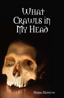 What Crawls in My Head (Paperback)