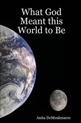What God Meant This World to Be (Paperback)