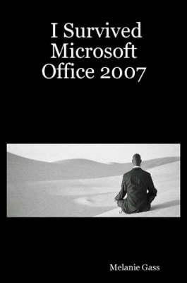 I Survived Microsoft Office 2007 (Paperback)