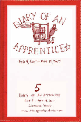 Diary of an Apprentice 5: Feb 9 - May 19, 2007 (Paperback)