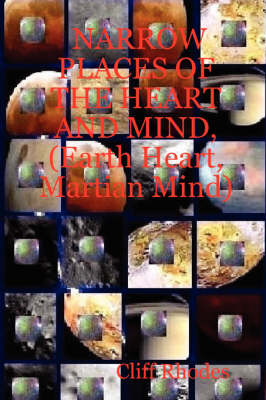 NARROW PLACES OF THE HEART AND MIND, (Earth Heart, Martian Mind) (Paperback)