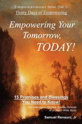Empowering Your Tomorrow, Today! (Paperback)