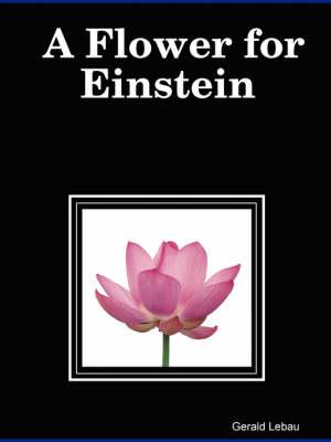 A Flower for Einstein (Paperback)