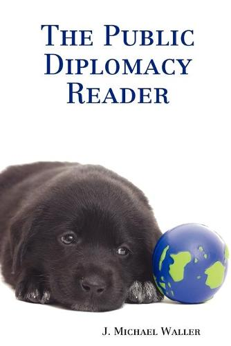 The Public Diplomacy Reader (Paperback)