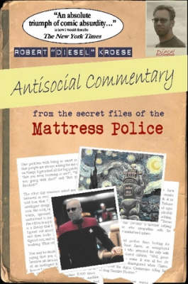 Antisocial Commentary: From the Secret Files of the Mattress Police (Paperback)