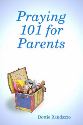 Praying 101 for Parents (Paperback)