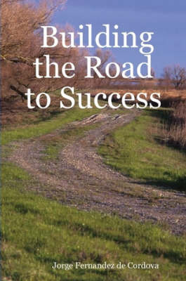 Building the Road to Success (Paperback)