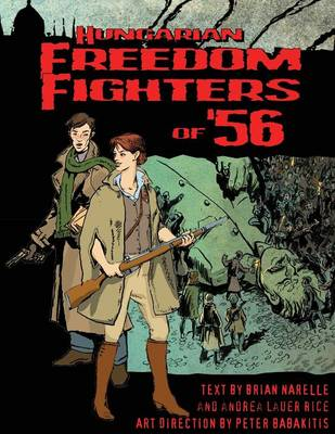 Hungarian Freedom Fighters of '56 (Paperback)